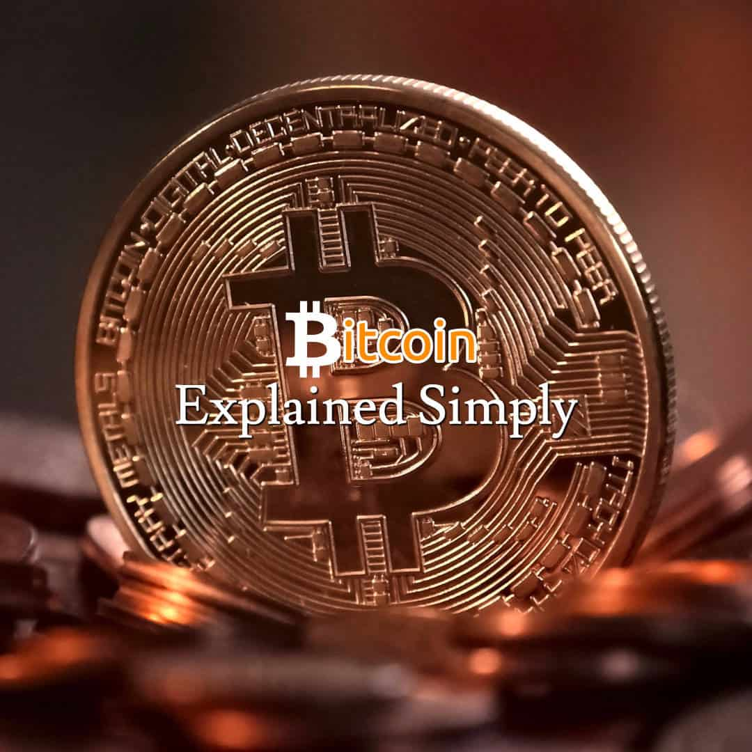 Bitcoin Explained Simply